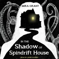 Cover image for In the shadow of Spindrift House [sound recording CD]