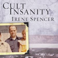 Cover image for Cult insanity a memoir of polygamy, prophets, and blood atonement