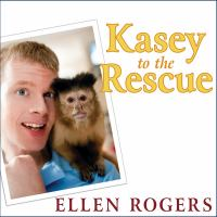 Cover image for Kasey to the rescue the remarkable story of a monkey and a miracle