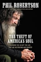 Cover image for The theft of America's soul : blowing the lid off the lies that are destroying our country