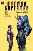 Cover image for Batman/Superman. Volume 5 [graphic novel] : Truth hurts