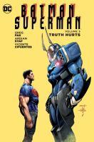 Imagen de portada para Batman/Superman. Volume 5 [graphic novel] : Truth hurts