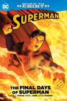 Cover image for Superman. The final days of Superman [graphic novel] : Road to Rebirth