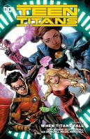 Cover image for Teen Titans. Vol. 4 [graphic novel] : When Titans fall