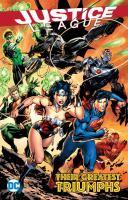 Imagen de portada para Justice League : their greatest triumphs [graphic novel]