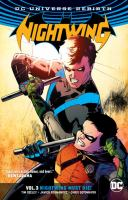 Cover image for Nightwing. Vol. 3 [graphic novel] : Nighwing must die!