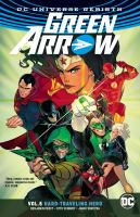 Cover image for Green Arrow. Vol. 5 [graphic novel] : Hard-traveling hero