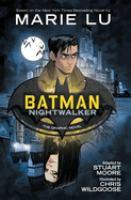 Cover image for Batman. Nightwalker [graphic novel]