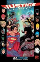 Cover image for Justice League. Vol. 7 [graphic novel] : Justice lost