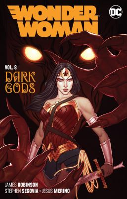 Cover image for Wonder Woman. Vol. 8 [graphic novel] : Dark gods