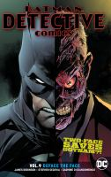 Cover image for Batman Detective comics. Vol. 9 [graphic novel] : Deface the face