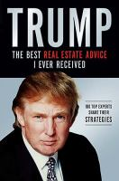 Cover image for Trump : the best real estate advice I ever received