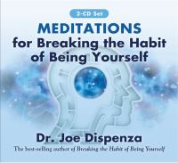 Cover image for Meditations for breaking the habit of being yourself [sound recording CD]