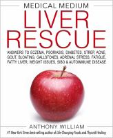 Cover image for Medical medium liver rescue Answers to Eczema, Psoriasis, Diabetes, Strep, Acne, Gout, Bloating, Gallstones, Adrenal Stress, Fatigue, Fatty Liver, Weight Issues, SIBO & Autoimmune Disease.