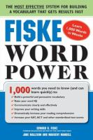 Cover image for Fiske wordpower : the exclusive system to learn, not just memorize, essential words