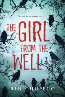 Cover image for The girl from the well. bk. 1 : Girl from the well series
