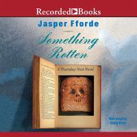 Cover image for Something rotten. bk. 4 Thursday Next series