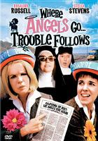 Cover image for Where angels go ... trouble follows [videorecording DVD]