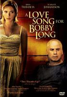 Cover image for A love song for Bobby Long [videorecording DVD]