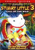Cover image for Stuart Little 3 The call of the wild.