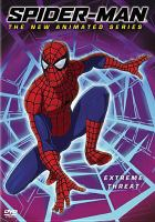 Cover image for Spider-Man, the new animated series. Extreme threat [videorecording DVD]