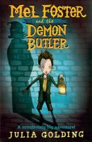 Cover image for Mel Foster and the demon butler. bk. 1