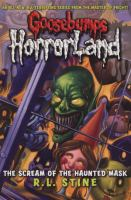 Cover image for The scream of the haunted mask . bk. 4 : Goosebumps HorrorLand series