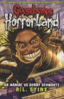 Cover image for Dr Maniac vs Robby Schwartz. bk. 5 : Goosebumps HorrorLand series