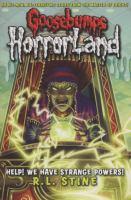 Cover image for Help! We have strange powers! bk. 10 : Goosebumps HorrorLand series