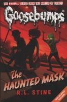 Cover image for The haunted mask. bk. 11 : Goosebumps series
