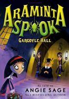 Cover image for Gargoyle hall Araminta Spookie Series, Book 6.