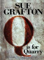 Cover image for Q is for quarry. bk. 17 [large print] : Kinsey Millhone series