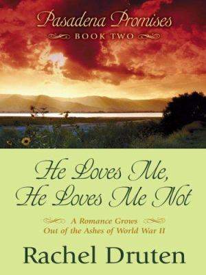 Cover image for He loves me, he loves me not bk. 2 : a romance grows out of the ashes of World War II. Pasadena promises series