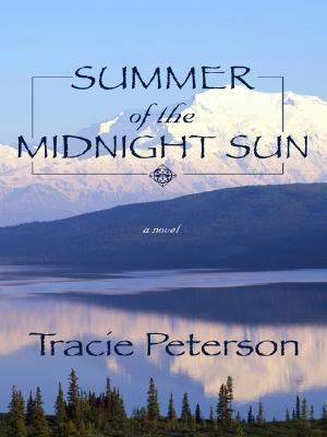 Cover image for Summer of the midnight sun. bk. 1 [large print] : Alaskan quest series