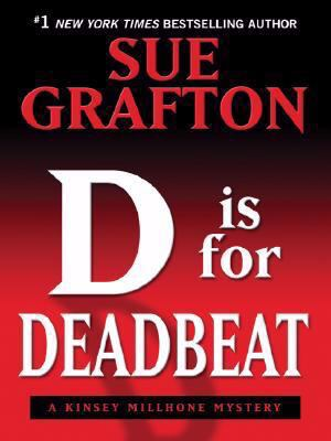 """Cover image for """"D"""" is for deadbeat : Kinsey Millhone series"""