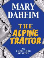 Cover image for The Alpine traitor. bk. 20 : Emma Lord series