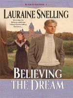 Imagen de portada para Believing the dream. bk. 2 : Return to Red River series