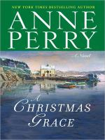 Cover image for A Christmas grace. bk. 6 [large print] : Christmas novella series