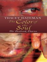 Cover image for The color of the soul. bk. 1 : The Penbrook diaries series