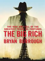 Imagen de portada para The big rich : the rise and fall of the greatest Texas oil fortunes