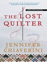 Cover image for The lost quilter. bk. 14 [large print] : Elm Creek quilts series