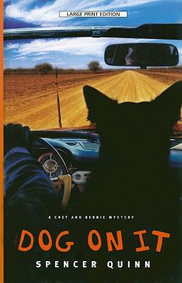 Cover image for Dog on it. bk. 1 [large print] : Chet and Bernie series