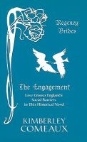 Cover image for The engagement. bk. 2 : love crosses England's social barriers in this historical novel : Regency brides series