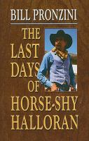 Cover image for The last days of Horse-Shy Halloran