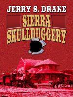 Cover image for Sierra skullduggery