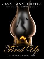 Cover image for Fired up. bk. 1 [large print] : Arcane Society. Dreamlight trilogy series