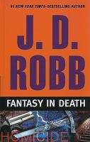 Cover image for Fantasy in death. bk. 30 [large print] : In death series