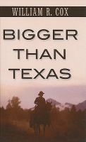 Cover image for Bigger than Texas
