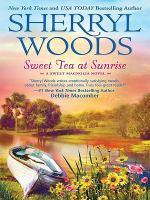 Cover image for Sweet tea at sunrise. bk. 6 Sweet Magnolias series