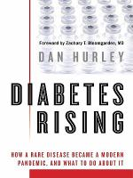 Imagen de portada para Diabetes rising : how a rare disease became a modern pandemic, and what to do about it